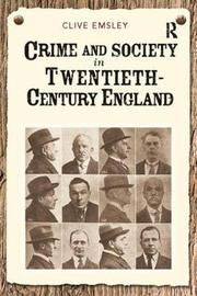 Crime and Society in Twentieth Century England by Clive Emsley image