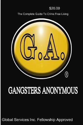 Paperback Version Gangsters Anonymous Manual by G a Global Service Fellowship Approved