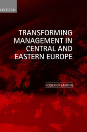 Transforming Management in Central and Eastern Europe by Roderick Martin image