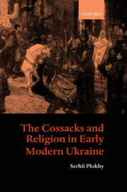 The Cossacks and Religion in Early Modern Ukraine by Serhii Plokhy image