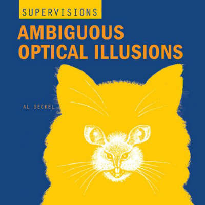 Ambiguous Optical Illusions by Al Seckel