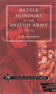 Battle Honours of the British Army (1911) by C.B. Norman