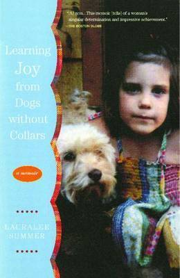 Learning Joy from Dogs without Collars by Lauralee Summer