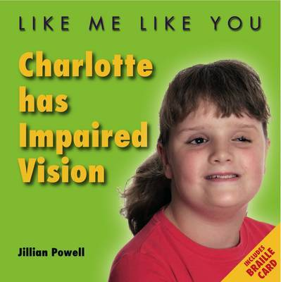 Charlotte Has Impaired Vision by Jillian Powell