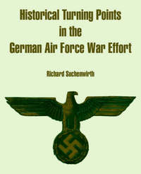 Historical Turning Points in the German Air Force War Effort by Richard Suchenwirth image