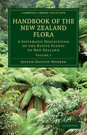 Handbook of the New Zealand Flora by Joseph Dalton Hooker