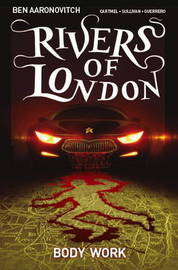 Rivers Of London: Body Work by Ben Aaronovitch