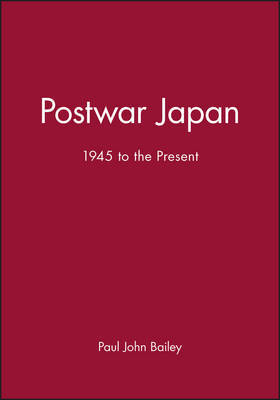 Postwar Japan by Paul Bailey