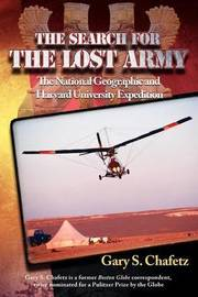 The Search for the Lost Army by Gary S Chafetz