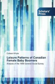 Leisure Patterns of Canadian Female Baby Boomers by Whyte Colleen