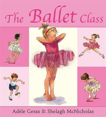 The Ballet Class by Adele Geras image