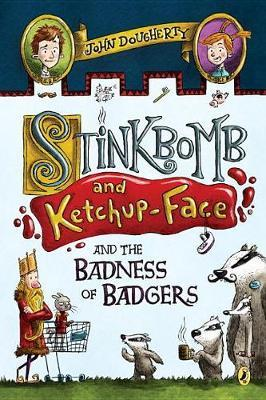Stinkbomb and Ketchup-Face and the Badness of Badgers by John Dougherty image