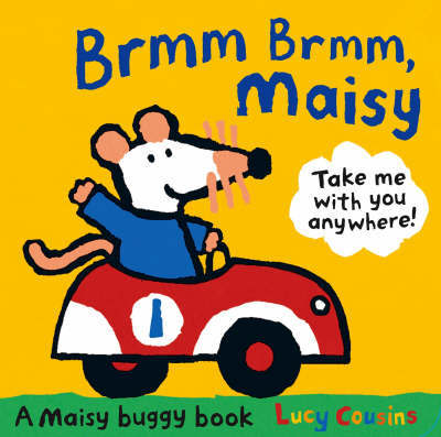 Brmm Brmm, Maisy by Lucy Cousins