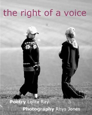 Right of a Voice, The by Rhys Jones