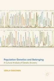 Population Genetics and Belonging by Venla Oikkonen