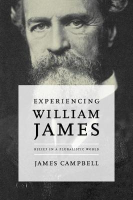 Experiencing William James by James Campbell image
