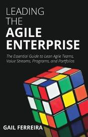 Leading the Agile Enterprise by Dr Gail Ferreira image