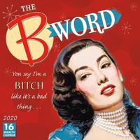 The B Word 2020 Square Wall Calendar by Sellers Publishing