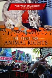 The Fight for Animal Rights by Jeanne Nagle