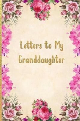 Letters To My Granddaughter by Sassy Grandma Journals