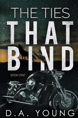 The Ties That Bind by D.A. Young