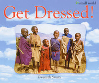Get Dressed! by Gwenyth Swain