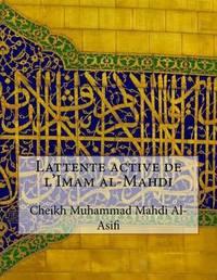 Lattente Active de L'Imam Al-Mahdi by Cheikh Muhammad Mahdi Al- Asifi image