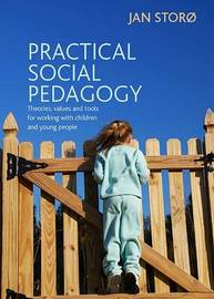 Practical Social Pedagogy by Jan Storo