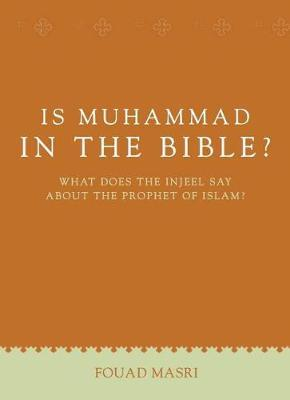 Is Muhammad in the Bible?-2nd Edition by Fouad Masri image