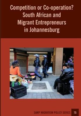Competition or Co-Operation? South African and Migrant Entrepreneurs in Johannesburg by Sally Peberdy image