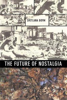 The Future of Nostalgia by Svetlana Boym image