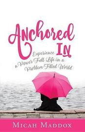 Anchored in by Micah Maddox image