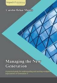 Managing the New Generation by Carolin Rekar Munro