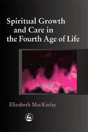 Spiritual Growth and Care in the Fourth Age of Life by Elizabeth MacKinlay image