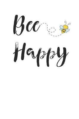 Bee Happy by B Anne