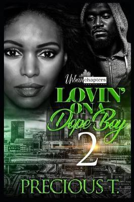 Loving On A Dope Boy 2 by Precious T