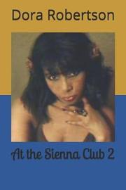 At the Sienna Club 2 by Dora Robertson