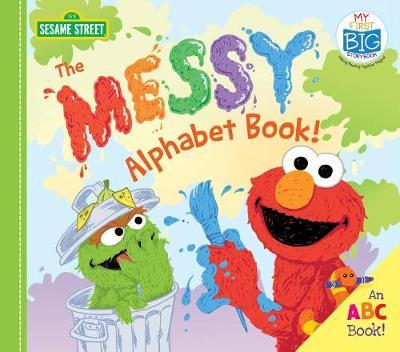 The Messy Alphabet Book! by Sesame Workshop