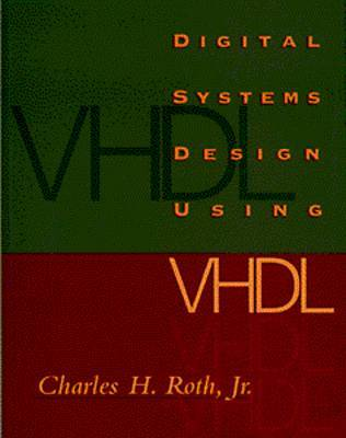 Advanced Digital Logic with VHDL by Charles H. Roth, Jr. image