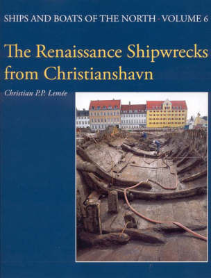 The Renaissance Shipwrecks from Christianshavn by Christian P. P. Lemee image