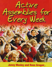 Active Assemblies for Every Week by Jenny Mosley