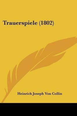 Trauerspiele (1802) by Heinrich Joseph Von Collin image