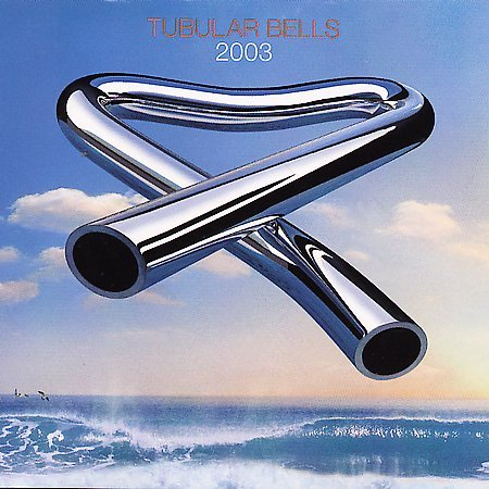 Tubular Bells 2003 by Mike Oldfield
