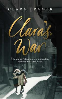 Clara's War by Clara Kramer
