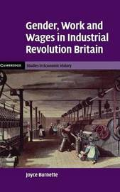 Gender, Work and Wages in Industrial Revolution Britain by Joyce Burnette image