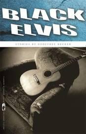 Black Elvis by Geoffrey Becker