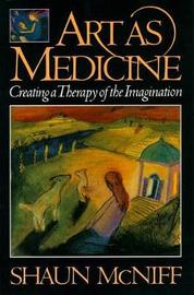 Art As Medicine by Shaun McNiff image
