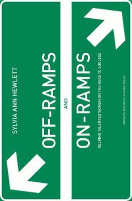 Off-Ramps and On-Ramps by Sylvia Ann Hewlett