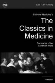 2 Minute Medicine's the Classics in Medicine: Summaries of the Landmark Trials, 1e (the Classics Series) by Marc D Succi