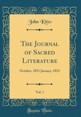 The Journal of Sacred Literature, Vol. 1 by John Kitto
